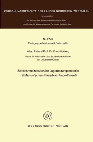 Bog, paperback Zeitdiskrete Instationare Lagerhaltungsmodelle Mit Markov'schem Preis-Nachfrage-Proze af Franz Kolberg