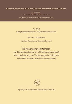Die Anwendung Von Methoden Zur Standortbestimmung Im Entscheidungsprozeß Der Lokalisierung Von Versorgungseinrichtungen in Den Gemeinden (Nordrhein-We