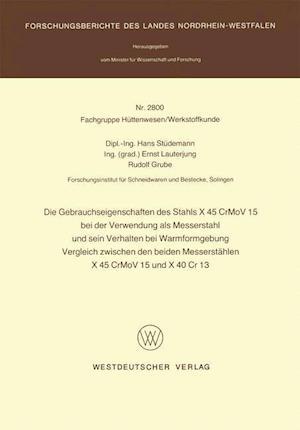 Bog, paperback Die Gebrauchseigenschaften Des Stahls X 45 Crmov 15 Bei Der Verwendung ALS Messerstahl Und Sein Verhalten Bei Der Warmformgebung Vergleich Zwischen De af Hans Studemann