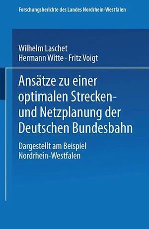 Ansätze Zu Einer Optimalen Strecken- Und Netzplanung Der Deutschen Bundesbahn