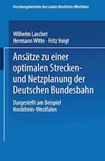 Ansatze Zu Einer Optimalen Strecken- Und Netzplanung Der Deutschen Bundesbahn af Wilhelm Laschet
