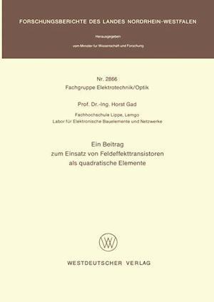 Bog, paperback Ein Beitrag Zum Einsatz Von Feldeffekttransistoren ALS Quadratische Elemente af Horst Gad