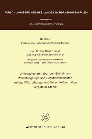 Bog, paperback Untersuchungen Uber Den Einflu Von Werkstoffgefuge Und Reaktionsschichten Auf Das Walzreibungs- Und Verschleiverhalten Verguteter Stahle af Hans Krause