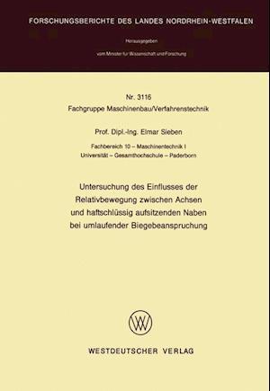 Untersuchung Des Einflusses Der Relativbewegung Zwischen Achsen Und Haftschlüssig Aufsitzenden Naben Bei Umlaufender Biegebeanspruchung