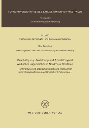 Beschäftigung, Ausbildung Und Arbeitslosigkeit Weiblicher Jugendlicher in Nordrhein-Westfalen