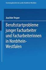 Berufsstartprobleme Junger Facharbeiter Und Facharbeiterinnen in Nordrhein-Westfalen af Joachim Vesper, Joachim Vesper