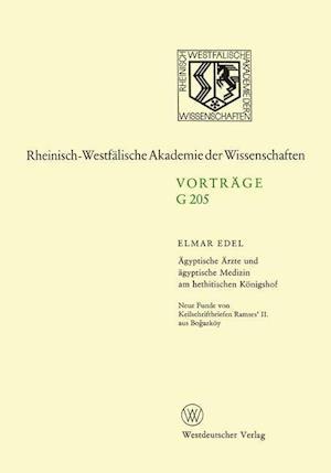 Ägyptische Ärzte Und Ägyptische Medizin Am Hethitischen Königshof. Neue Funde Von Keilschriftbriefen Ramses' II. Aus Boğazköy