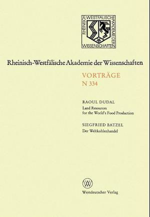 Land Resources for the World S Food Production. Der Weltkohlenhandel: 314. Sitzung Am 4. April 1984 in Dusseldorf