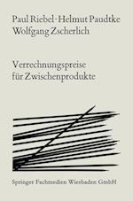 Verrechnungspreise Fur Zwischenprodukte af Helmut Paudtke, Paul Riebel, Wolfgang Zscherlich