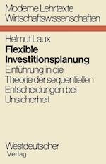 Flexible Investitionsplanung af Helmut Laux