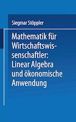 Mathematik Fur Wirtschaftswissenschaftler Lineare Algebra Und Okonomische Anwendung af Siegmar Stoppler