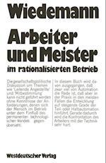 Arbeiter und Meister im Rationalisierten Betrieb af Herbert Wiedemann