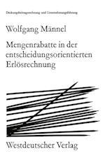 Mengenrabatte in Der Entscheidungsorientierten Erlosrechnung af Wolfgang Meannel, Wolfgang Mannel