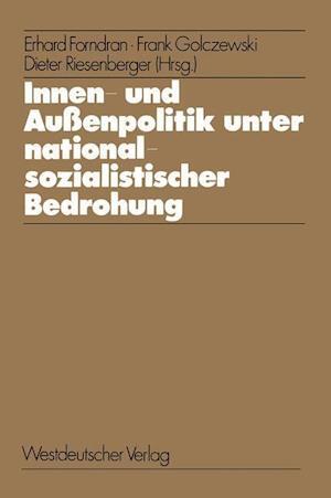 Innen- Und Aussenpolitik Unter Nationalsozialistischer Bedrohung