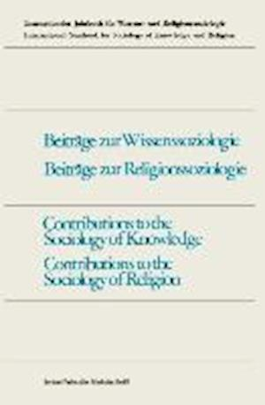 Contributions to the Sociology of Knowledge / Contributions to the Sociology of Religion