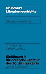 Einführung in Die Deutsche Literatur Des 20. Jahrhunderts af Jochen U. a. Vogt, Erhard Schutz
