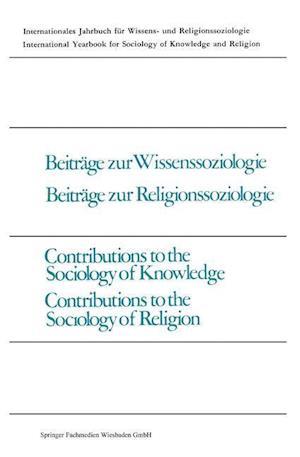 Beiträge Zur Wissenssoziologie, Beiträge Zur Religionssoziologie / Contributions to the Sociology of Knowledge, Contributions to the Sociology of Reli