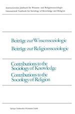 Beitrage Zur Wissenssoziologie, Beitrage Zur Religionssoziologie / Contributions to the Sociology of Knowledge, Contributions to the Sociology of Reli af Vojin Milic