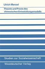 Theorie Und Praxis Des Chinesischen Entwicklungsmodells af Ulrich Menzel