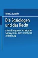 Die Soziologen Und Das Recht af Helmut Schelsky