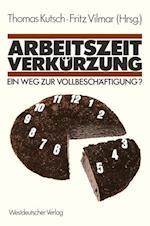 Arbeitszeitverkurzung - Ein Weg zur Vollbeschaftigung? af Thomas Kutsch