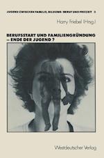 Berufsstart Und Familiengründung -- Ende Der Jugend?