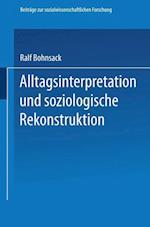 Alltagsinterpretation Und Soziologische Rekonstruktion af Ralf Bohnsack