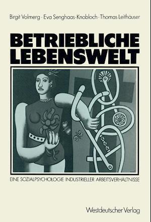 Bog, paperback Betriebliche Lebenswelt af Birgit Volmerg