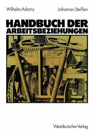Bog, paperback Handbuch der Arbeitsbeziehungen af Wilhelm Adamy