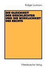 Die Gleichheit Der Geschlechter Und Die Wirklichkeit Des Rechts af Reudiger Lautmann, Rudiger Lautmann