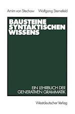 Bausteine Syntaktischen Wissens af Arnim Von Stechow, Wolfgang Sternefeld, Arnim Stechow