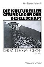 Die Kulturellen Grundlagen Der Gesellschaft af Friedrich H. Tenbruck, Friedrich H. Tenglishbruck