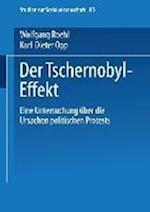 Der Tschernobyl-Effekt af Karl-Dieter Opp, Wolfgang Roehl, Wolfgang Roehl