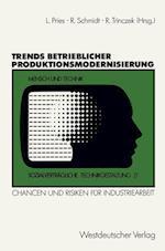 Trends Betrieblicher Produktionsmodernisierung af Ludger Pries, Rudi Schmidt