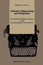 Zwischen Abgrenzung Und Integration af Barbara Kehm, Barbara M. Kehm