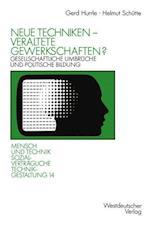 Neue Techniken Veraltete Gewerkschaften? af Gerd Hurrle