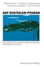Auf Digitalen Pfaden af Waldemar Vogelgesang, Thomas A. Wetzstein, Roland Eckert
