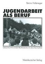 Jugendarbeit ALS Beruf af Benno Hafeneger