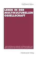Leben in der Multikulturellen Gesellschaft af Wolf-Dietrich Bukow