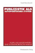 Publizistik Als Autopoietisches System af Frank Marcinkowski