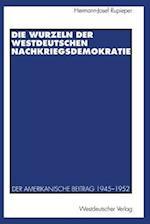 Die Wurzeln Der Westdeutschen Nachkriegsdemokratie
