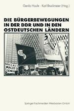 Die Bürgerbewegungen in Der Ddr Und in Den Ostdeutschen Bundesländern
