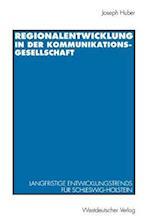Regionalentwicklung in Der Kommunikationsgesellschaft af Joseph Huber