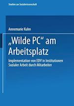 Wilde PC Am Arbeitsplatz af Eberhard Bolay, Annemarie Kuhn, Annemarie Kuhn