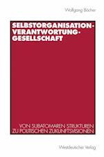Selbstorganisation, Verantwortung, Gesellschaft af Wolfgang Bocher