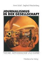 Journalismus in Der Gesellschaft af Armin Scholl, Siegfried Weischenglishberg