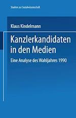 Kanzlerkandidaten in Den Medien af Klaus Kindelmann, Klaus Kindelmann