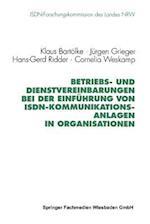 Betriebs- Und Dienstvereinbarungen Bei Der Einfuhrung Von ISDN-Kommunikationsanlagen in Organisationen af Jurgen Grieger, Klaus Bartolke, Hans-Gerd Ridder