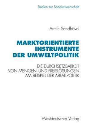 Bog, paperback Marktorientierte Instrumente Der Umweltpolitik af Armin Sandhovel