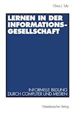 Lernen in Der Informationsgesellschaft af Claus J. Tully